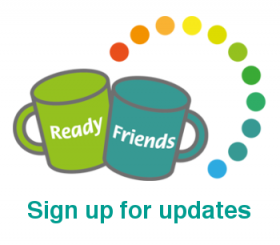 Sign up for Ready Friends updates